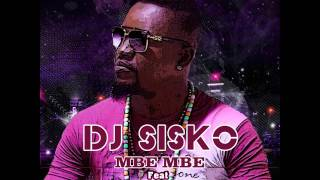 Dj Sisko feat Big Joe - Mbe Mbe