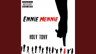 Ennie Mennie (feat. Holy Tony)