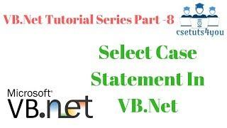 VB.Net Tutorial Series Part  8 Select Case Statement In VB.Net width=