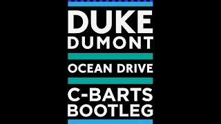 Duke Dumont - Ocean Drive (C-Barts Bootleg)