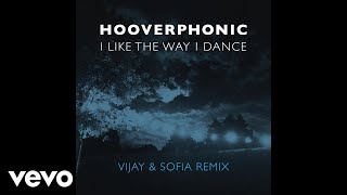 Hooverphonic - I Like the Way I Dance (Vijay & Sofia Remix)