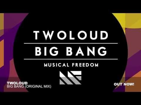 twoloud-big-bang-original-mix-musical-freedom