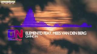 ElementD - Giving In (feat. Mees Van Den Berg)