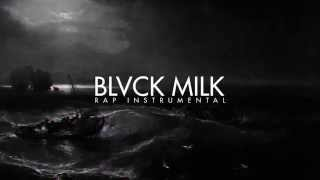 BLVCK MILK - Rap Instrumental 2014