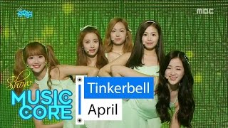 [HOT] April - Tinkerbell, 에이프릴 - 팅커벨 Show Music core 20160507