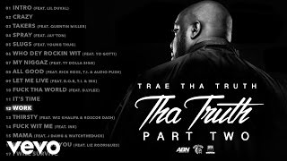 Trae Tha Truth - Work (Audio)