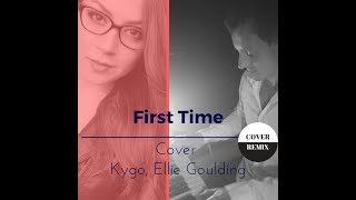 Kygo, Ellie Goulding - First Time - Cover Deep Chillout : ZZANU FEAT MISHA CORDON