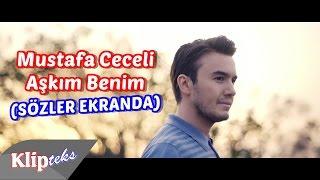Mustafa Ceceli - Aşkım Benim (SÖZLER EKRANDA)