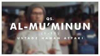 Ustadz Hanan Attaki - Al-Mu'minun (1-11) width=