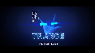 For The Love Of Trance - The Album (TV Ad)