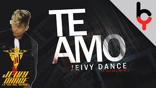 Jeivy Dance -  Te Amo | Audio Oficial |