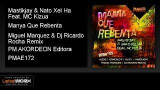 Mastikjay & Nato Xel Ha Feat. MC Kizua - Manya Que Rebenta (Miguel Marquez & Dj Ricardo Rocha Remix)