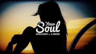 Moving Elements feat. DJ Jonnessey - Your Soul