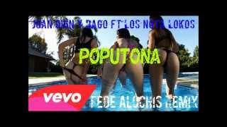 POPUTONA (Fede Alochis Remix) - LOS NOTA LOKOS FT JUAN QUIN Y DAGO