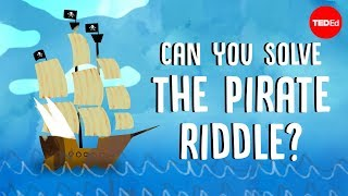 Can you solve the pirate riddle? - Alex Gendler
