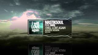 Mastiksoul feat. Dmol - I Will Love Again (acoustic version)