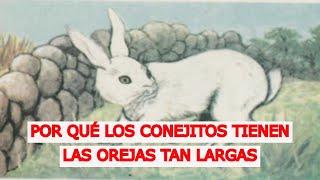 Cuentos mexicanos. Por qué los conejitos tiene las orejas tan largas