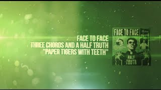 Face to Face - Paper Tigers With Teeth