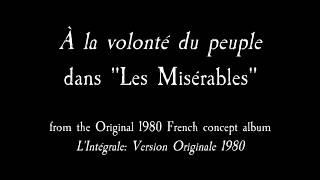 A la volontédu peuple (Version française de 1980), Les Misérables