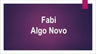 Fabi - Algo Novo (Toque Para Celular)