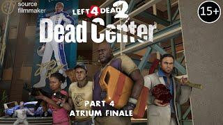 [SFM] L4D2 - DEAD CENTER #4 - Atrium finale
