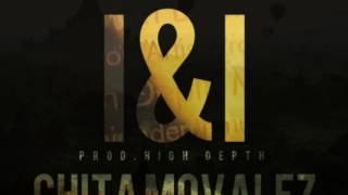 Chita Movalez- i & i [ prod.high depth ] dancehall 2017
