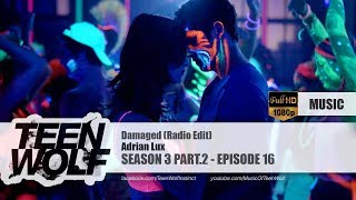 Adrian Lux - Damaged (Radio Edit) | Teen Wolf 3x16 Music [HD]