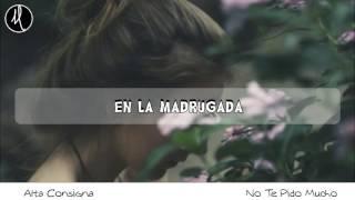 Alta Consigna | No Te Pido Mucho | LETRA | 2017 |