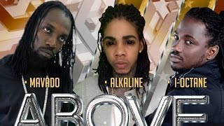 Alkaline Ft. Mavado & I-Octane - Above A Dem (Full Song) March 2015