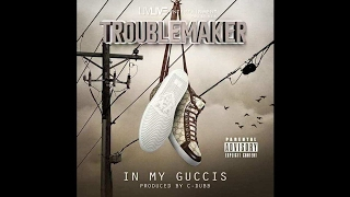 Troublemaker - In My Guccis