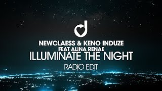 Newclaess & Keno Induze ft. Alina Renae – Illuminate the Night