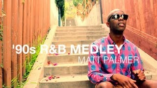 Matt Palmer - '90s R&B Medley