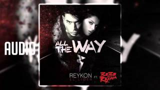 Reykon Ft  Bebe Rexha – All The Way | Reggaeton 2015
