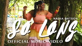 "Nadia Batson - So Long (Official Music Video) ""2019 Soca"" [HD]"
