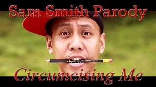 Circumcising Me | Stay With Me (Filipino Sam Smith Parody)