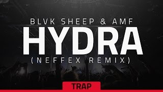 BLVK SHEEP & AMF - Hydra (NEFFEX Remix)