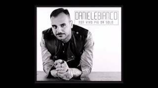 Daniele Bianco L'hanno ditto a ttè