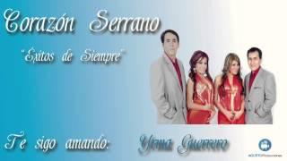 Te sigo amando- Corazón Serrano- Agurto Producciones