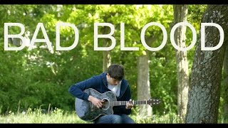 Bad Blood - Taylor Swift [Fingerstyle Guitar Cover by Eddie van der Meer]