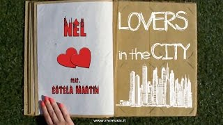 Nel Ft. Estela Martin - Lovers In The City (Official Video)