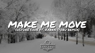 Culture Code - Make Me Move (ft.  Karra) [Tobu Remix] // NCS Lyrics #EpicBeatsMusic