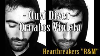 Ouvi Dizer - Ornatos Violeta Cover [Heartbreakers R&M]
