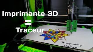 Transformer son Imprimante 3D en TRACEUR.