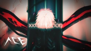 xxxtentacion - you're thinking too much stop it AMV (Tokyo Ghoul)