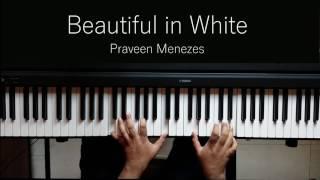 Beautiful in White (Shane Filan)   Piano Cover   Praveen Menezes