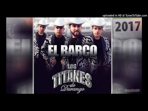 Gozando A Lo Grande de Los Titanes De Durango Letra y Video
