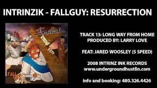 Intrinzik - Fallguy Resurrection - 13. Long Way Home feat. Jared Woosley of 5 Speed 480-326-4426