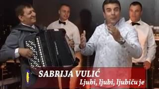 Sabrija Vulic--Ljubi, ljubi, ljubicu je-- 2016 NOVO