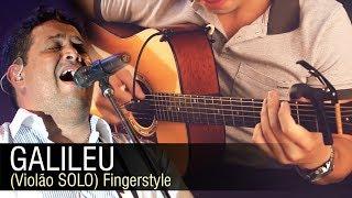 Fernandinho - Galileu (Violão SOLO) Fingerstyle by Rafael Alves