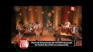 """Zine Verão 2012 - episódio 41 :: """"Zabumba Ligeiro"""" - Só Parênt"""
